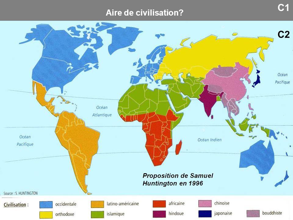 C1 Aire de civilisation C2 Proposition de Samuel Huntington en 1996