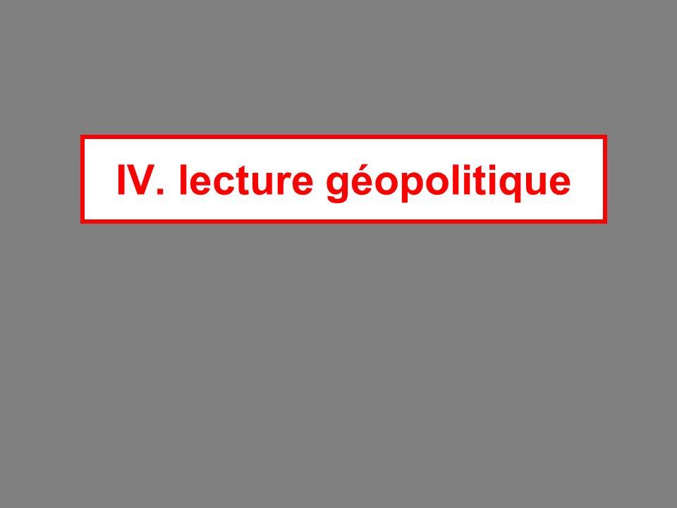 IV. lecture géopolitique