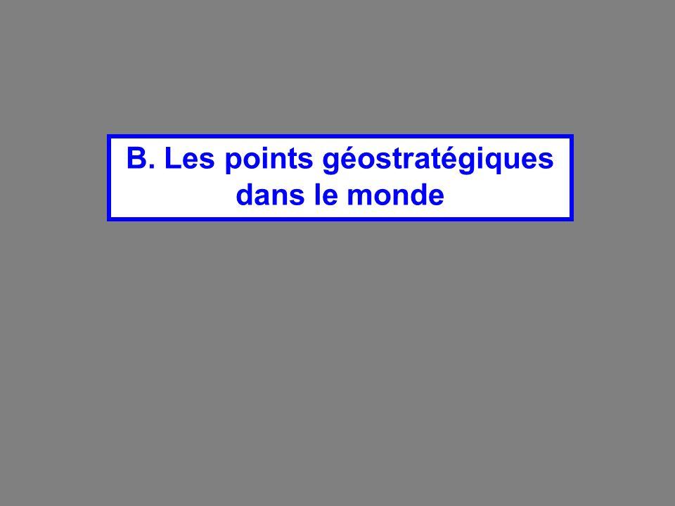 B. Les points géostratégiques dans le monde