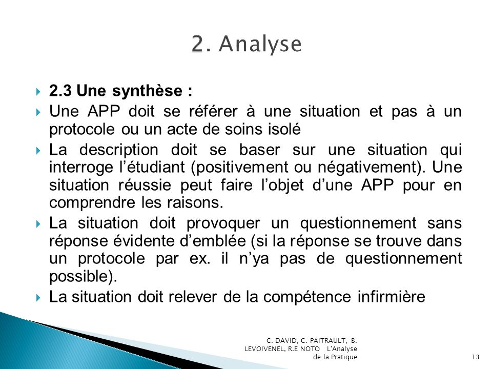 2. Analyse 2.3 Une synthèse : Une APP doit se référer à une situation et pas à un protocole ou un acte de soins isolé.