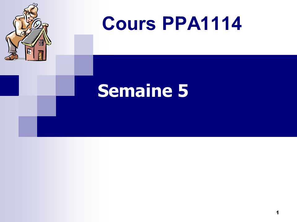 Cours PPA1114 Semaine 5