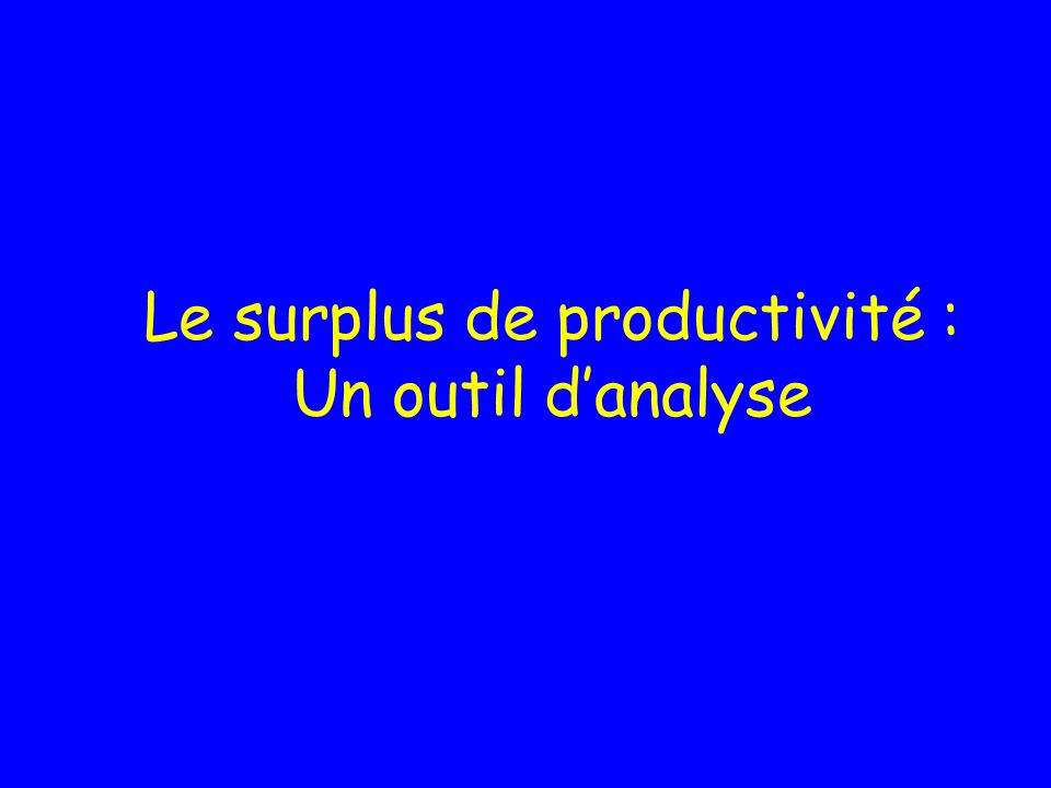 Le surplus de productivité : Un outil d'analyse