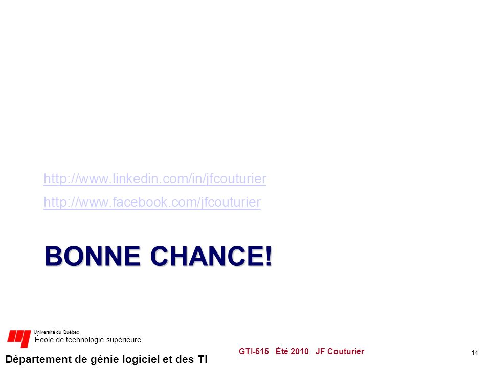 Bonne chance! http://www.linkedin.com/in/jfcouturier
