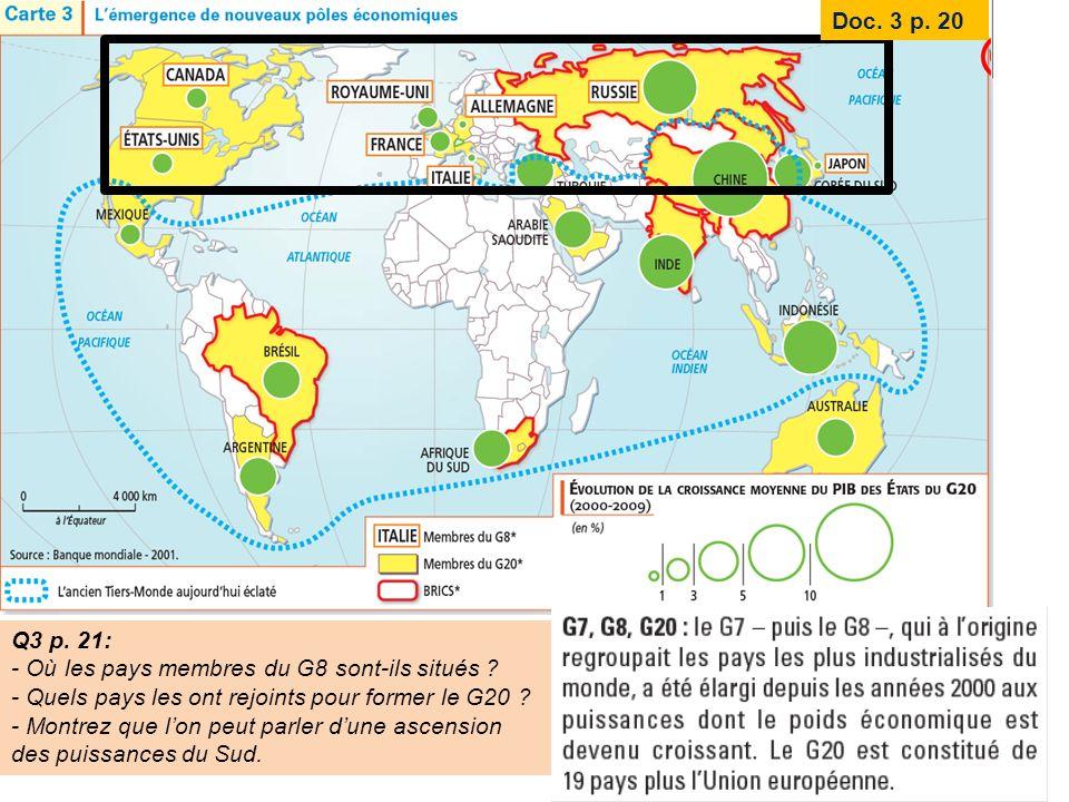 Doc. 3 p. 20 Q3 p. 21: - Où les pays membres du G8 sont-ils situés - Quels pays les ont rejoints pour former le G20
