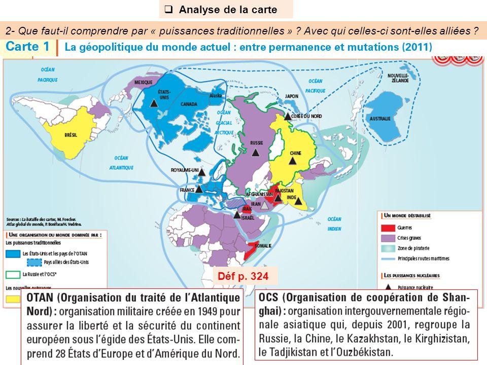 Analyse de la carte 2- Que faut-il comprendre par « puissances traditionnelles » Avec qui celles-ci sont-elles alliées