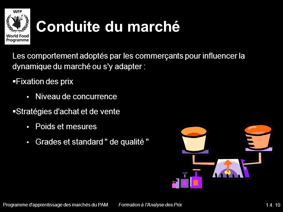 Conduite du marché Les comportement adoptés par les commerçants pour influencer la dynamique du marché ou s y adapter :
