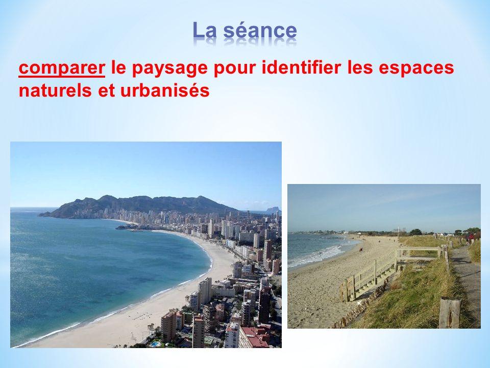 La séance comparer le paysage pour identifier les espaces naturels et urbanisés