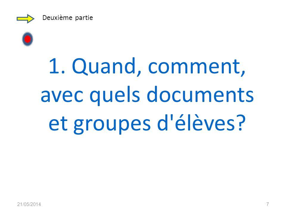 1. Quand, comment, avec quels documents et groupes d élèves