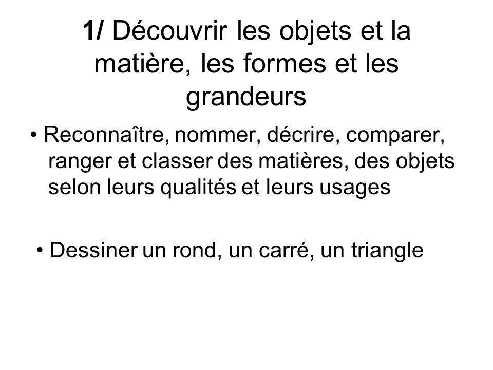 1/ Découvrir les objets et la matière, les formes et les grandeurs