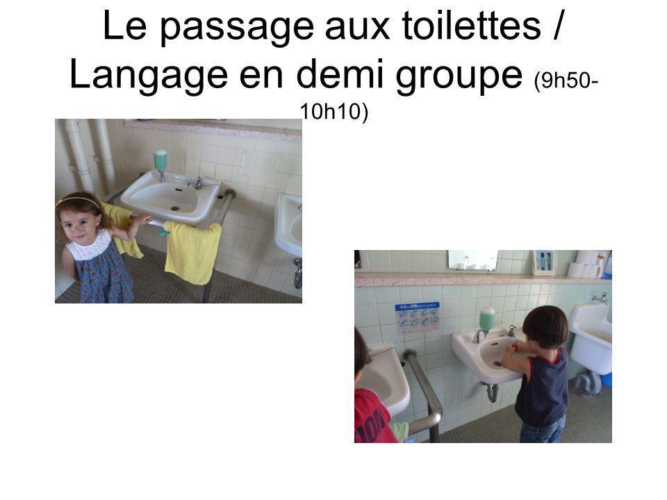 Le passage aux toilettes / Langage en demi groupe (9h50-10h10)