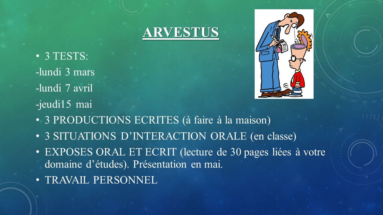 Arvestus 3 TESTS: -lundi 3 mars -lundi 7 avril -jeudi15 mai
