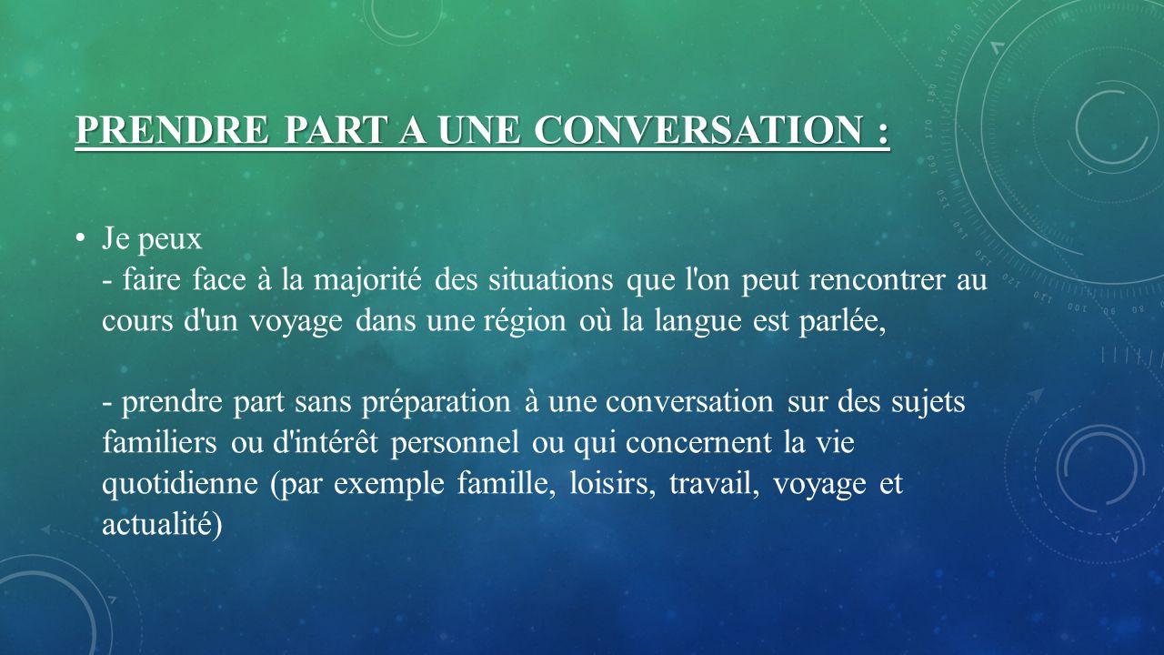 PRENDRE PART A UNE CONVERSATION :