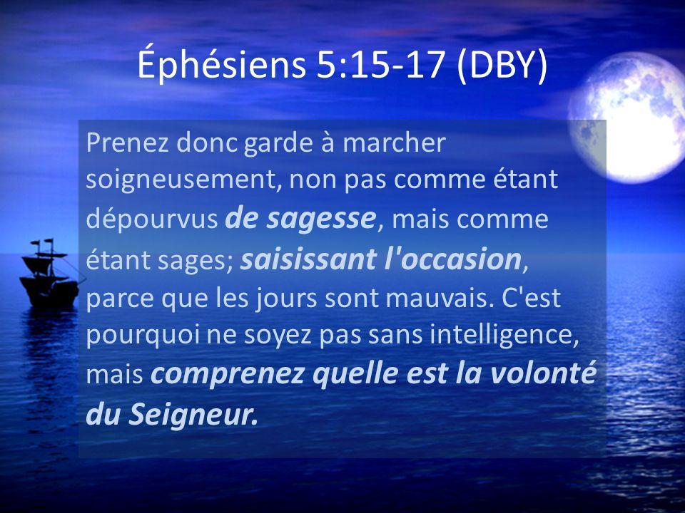Éphésiens 5:15-17 (DBY)