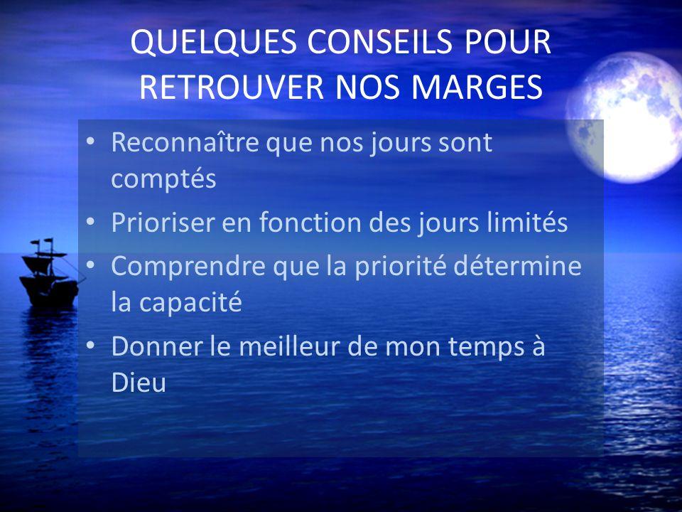 QUELQUES CONSEILS POUR RETROUVER NOS MARGES