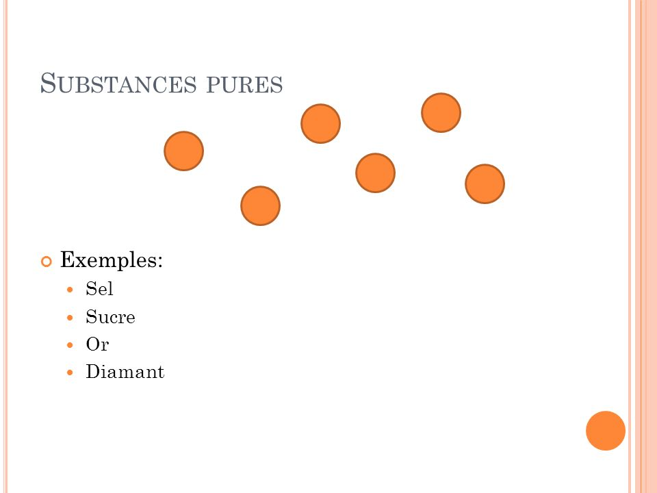Substances pures Exemples: Sel Sucre Or Diamant