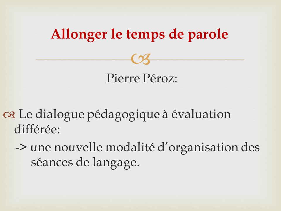 Allonger le temps de parole