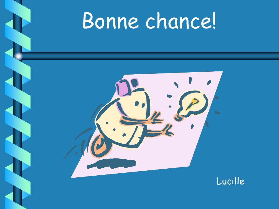 Bonne chance! Lucille