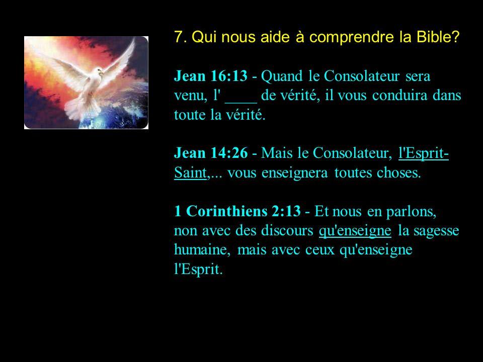 7. Qui nous aide à comprendre la Bible