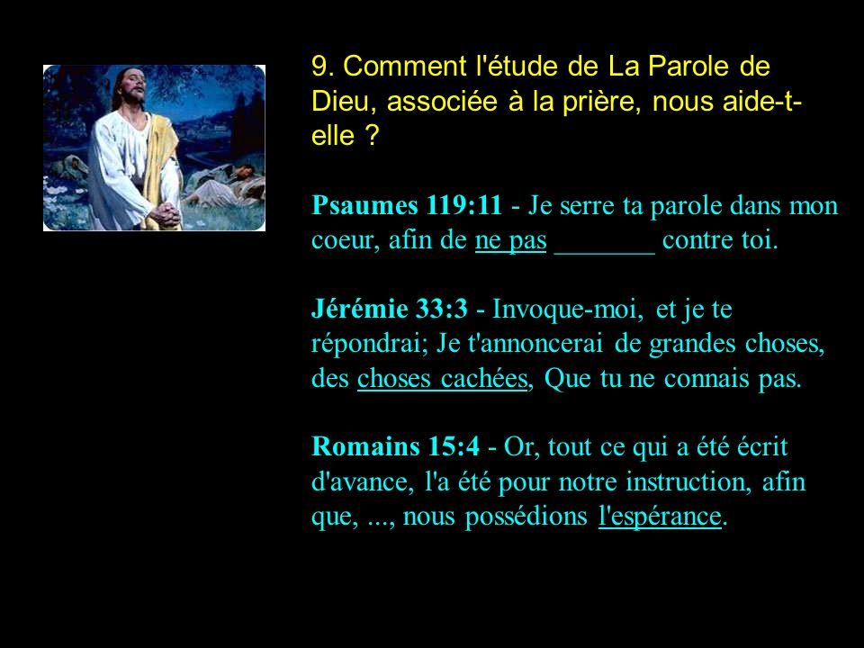 9. Comment l étude de La Parole de Dieu, associée à la prière, nous aide-t-elle