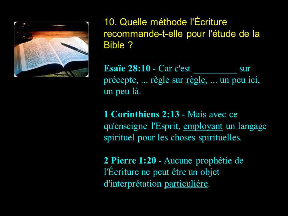 10. Quelle méthode l Écriture recommande-t-elle pour l étude de la Bible