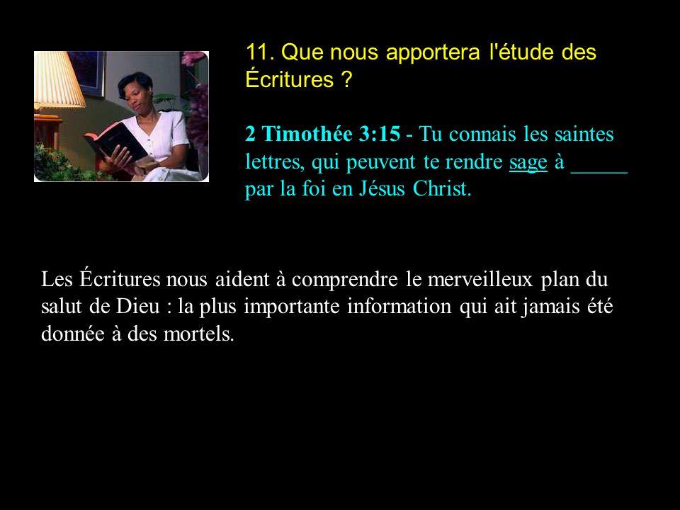 11. Que nous apportera l étude des Écritures
