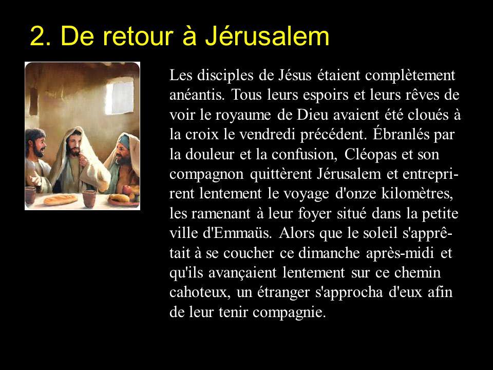 2. De retour à Jérusalem