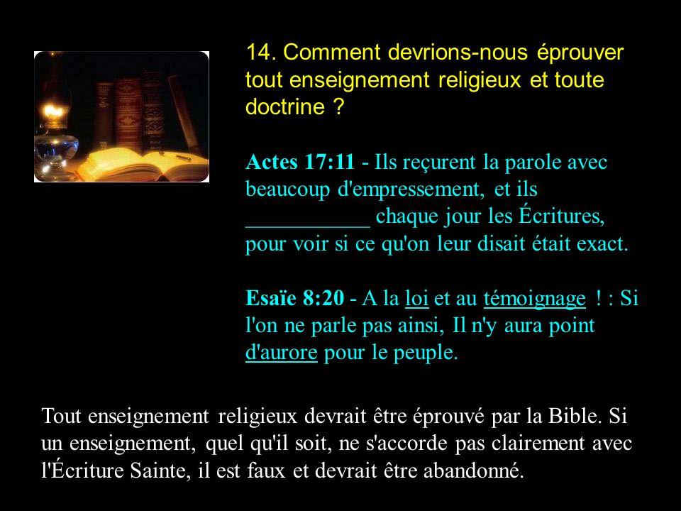 14. Comment devrions-nous éprouver tout enseignement religieux et toute doctrine