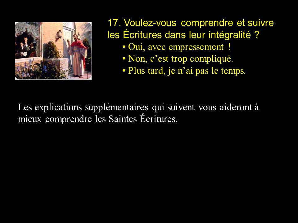 17. Voulez-vous comprendre et suivre les Écritures dans leur intégralité