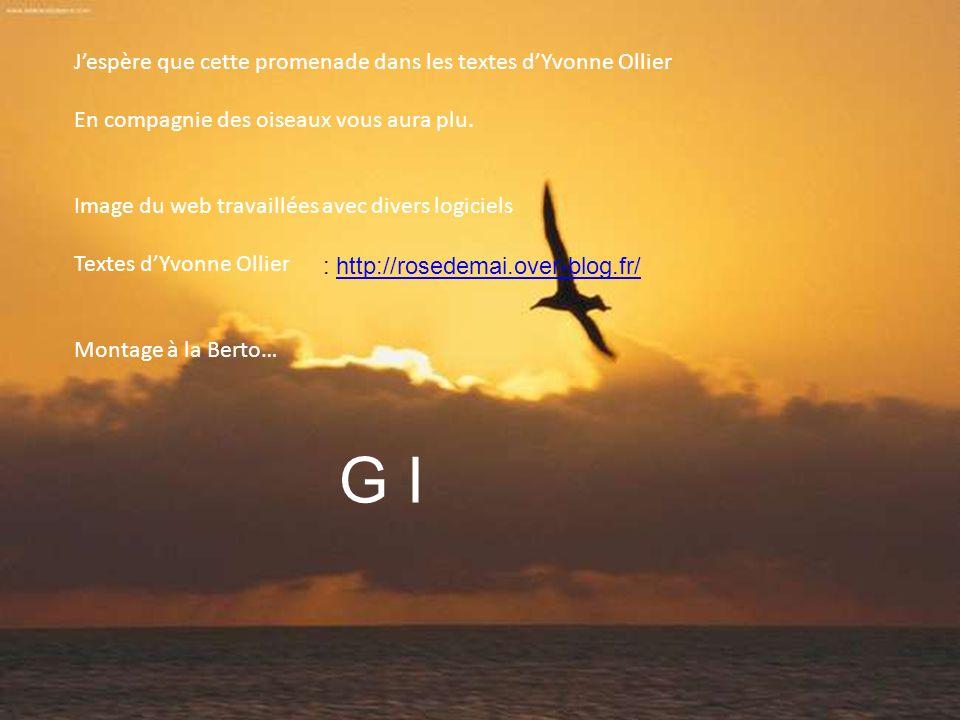 G I J'espère que cette promenade dans les textes d'Yvonne Ollier