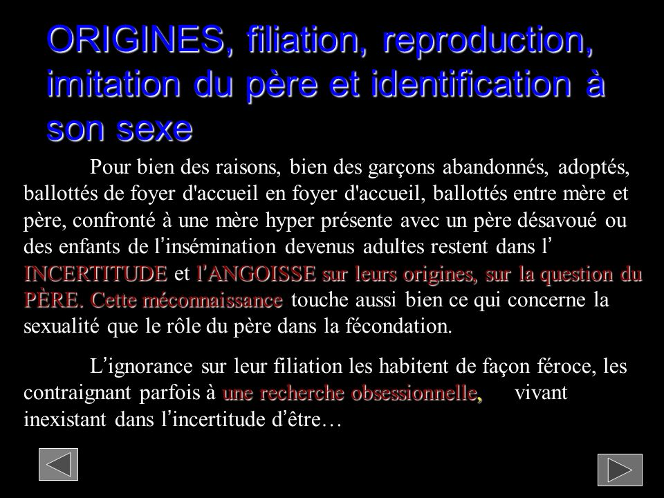 ORIGINES, filiation, reproduction, imitation du père et identification à son sexe