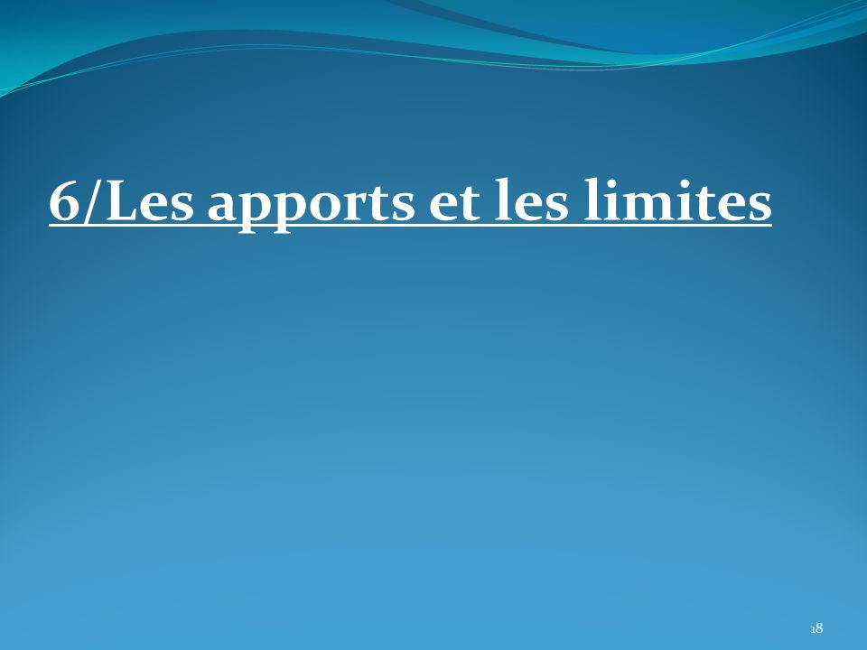 6/Les apports et les limites