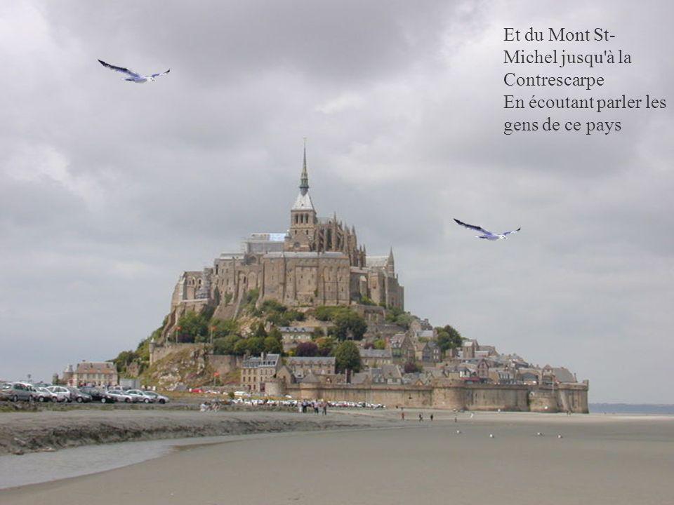 Et du Mont St-Michel jusqu à la Contrescarpe