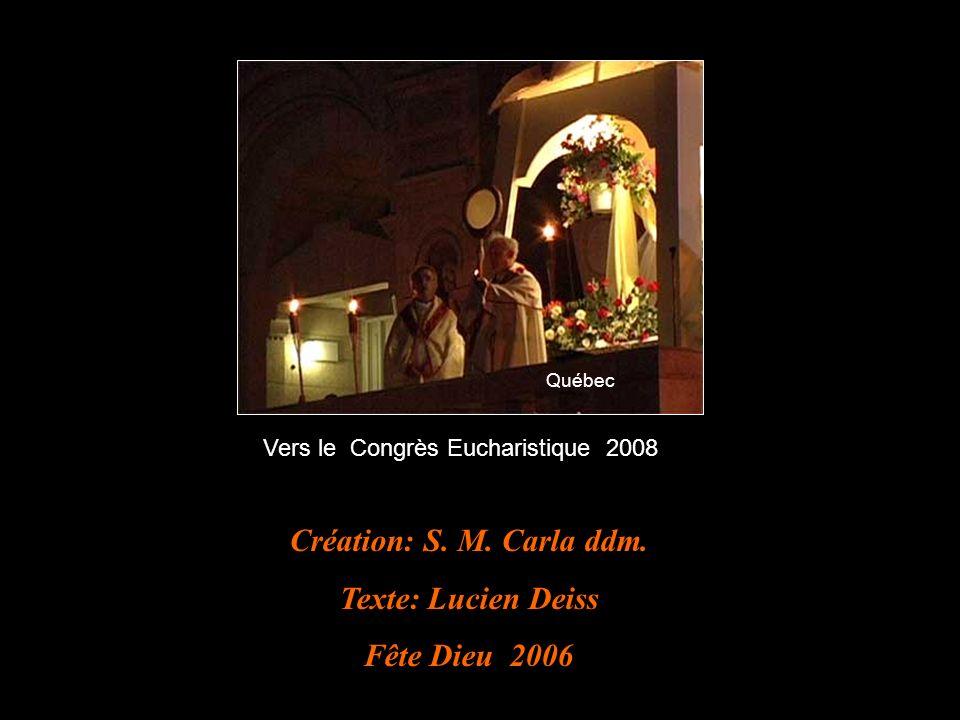 Création: S. M. Carla ddm. Texte: Lucien Deiss Fête Dieu 2006