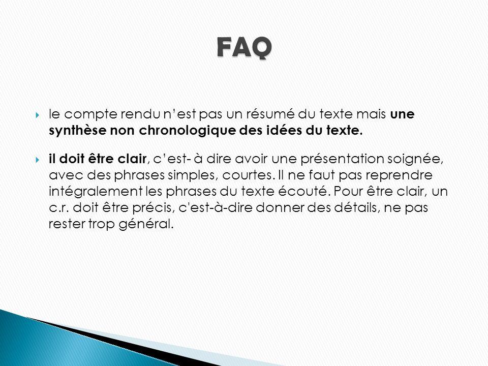 FAQ le compte rendu n'est pas un résumé du texte mais une synthèse non chronologique des idées du texte.