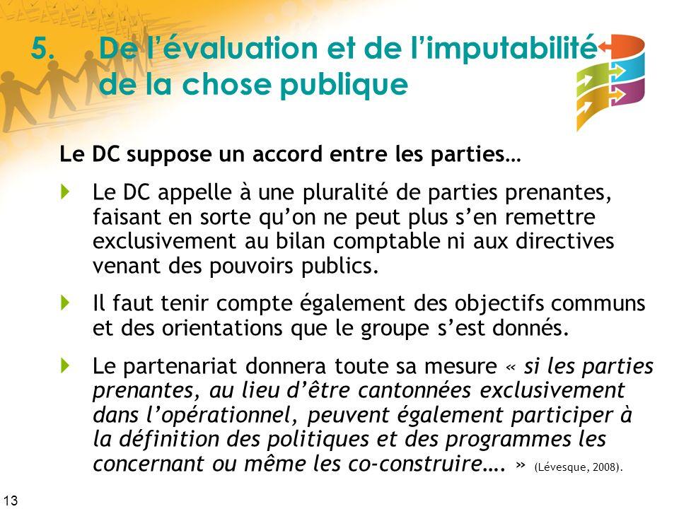 5. De l'évaluation et de l'imputabilité de la chose publique
