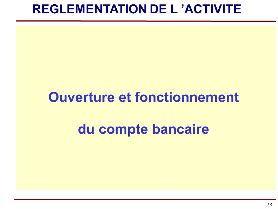 REGLEMENTATION DE L 'ACTIVITE Ouverture et fonctionnement