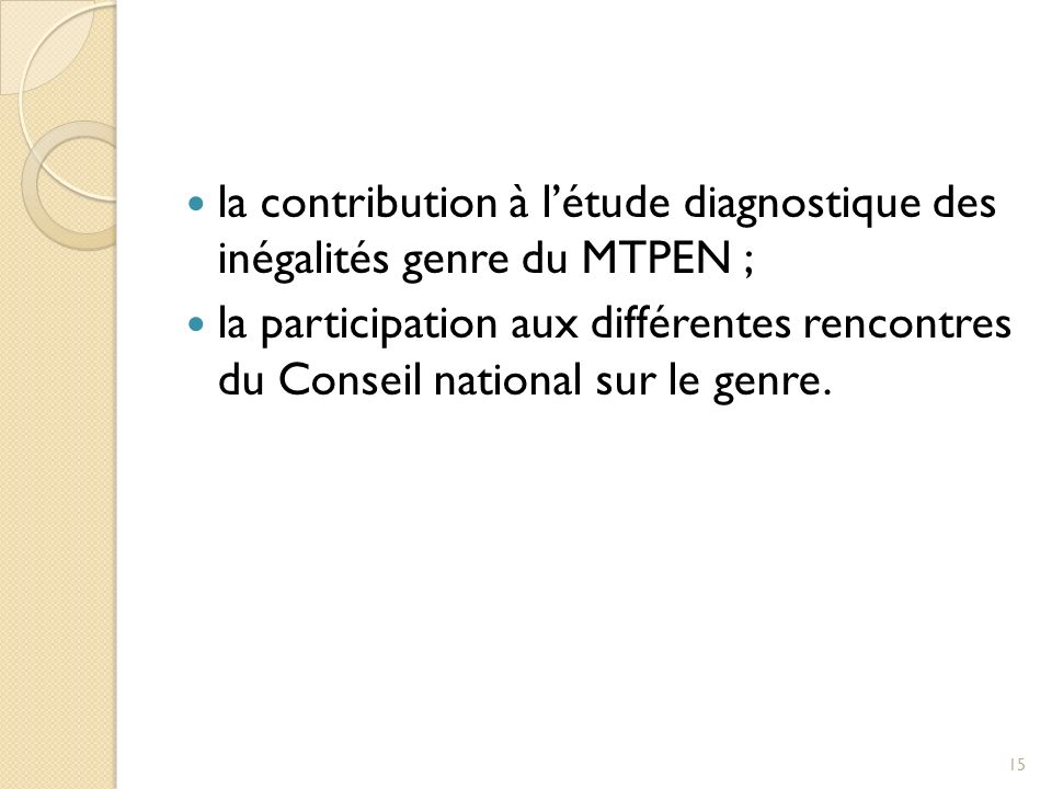 la contribution à l'étude diagnostique des inégalités genre du MTPEN ;