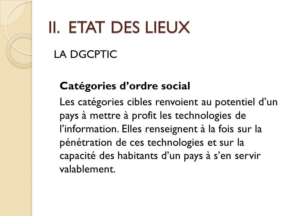 II. ETAT DES LIEUX LA DGCPTIC Catégories d'ordre social
