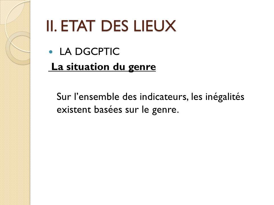 II. ETAT DES LIEUX LA DGCPTIC La situation du genre