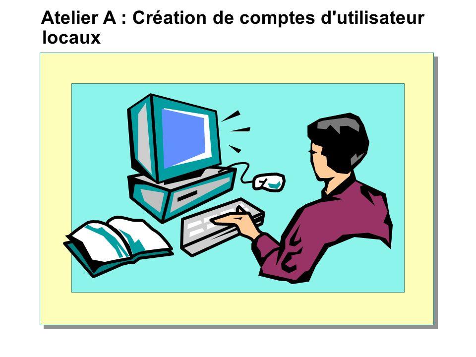 Atelier A : Création de comptes d utilisateur locaux