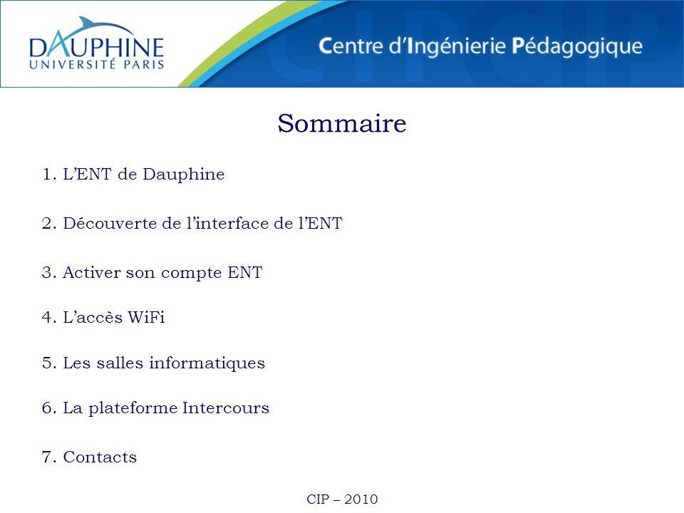 Sommaire 1. L'ENT de Dauphine 2. Découverte de l'interface de l'ENT