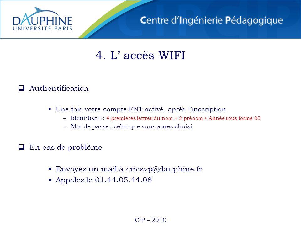 4. L' accès WIFI Authentification En cas de problème