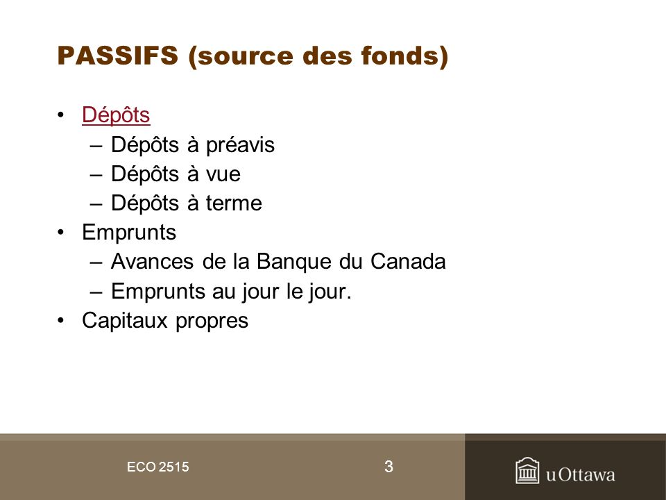 PASSIFS (source des fonds)