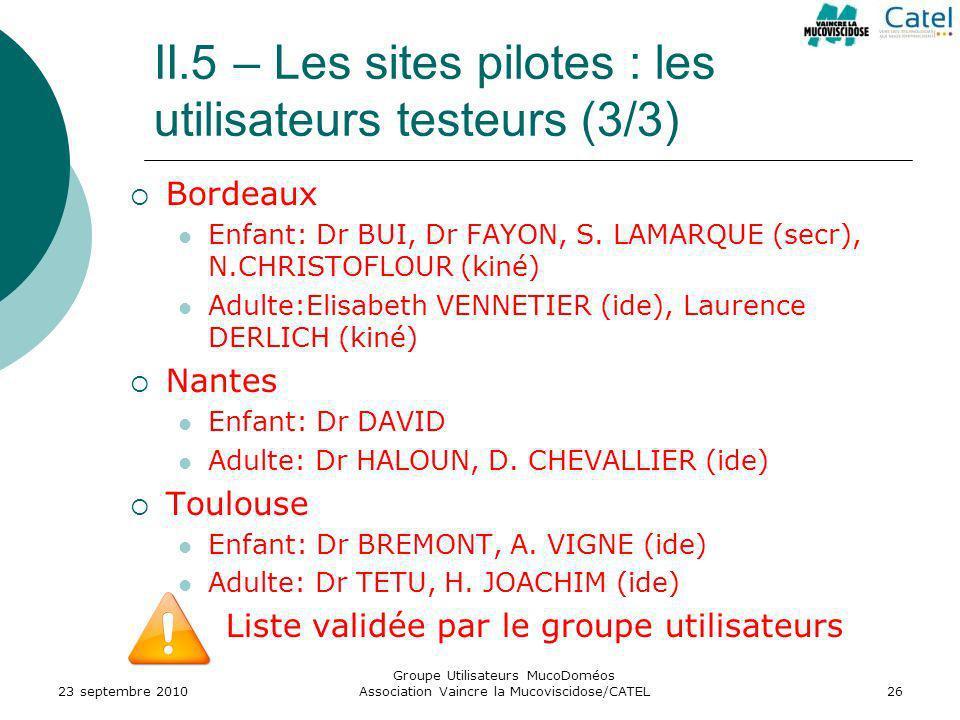 II.5 – Les sites pilotes : les utilisateurs testeurs (3/3)