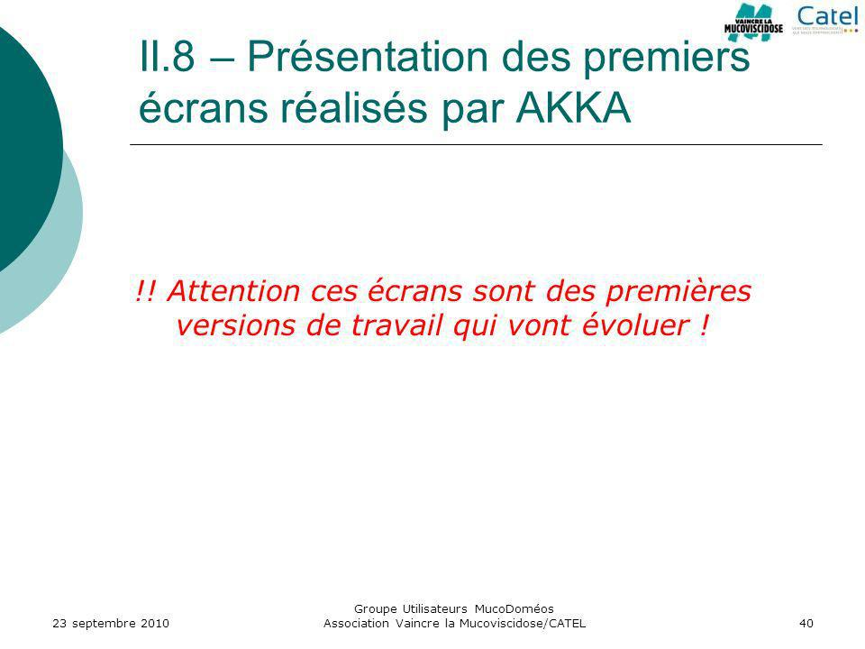 II.8 – Présentation des premiers écrans réalisés par AKKA