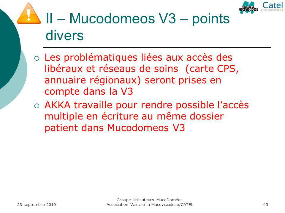 II – Mucodomeos V3 – points divers