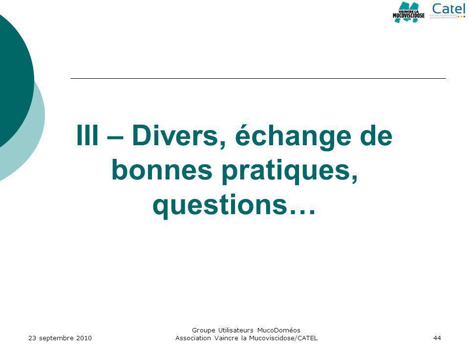 III – Divers, échange de bonnes pratiques, questions…