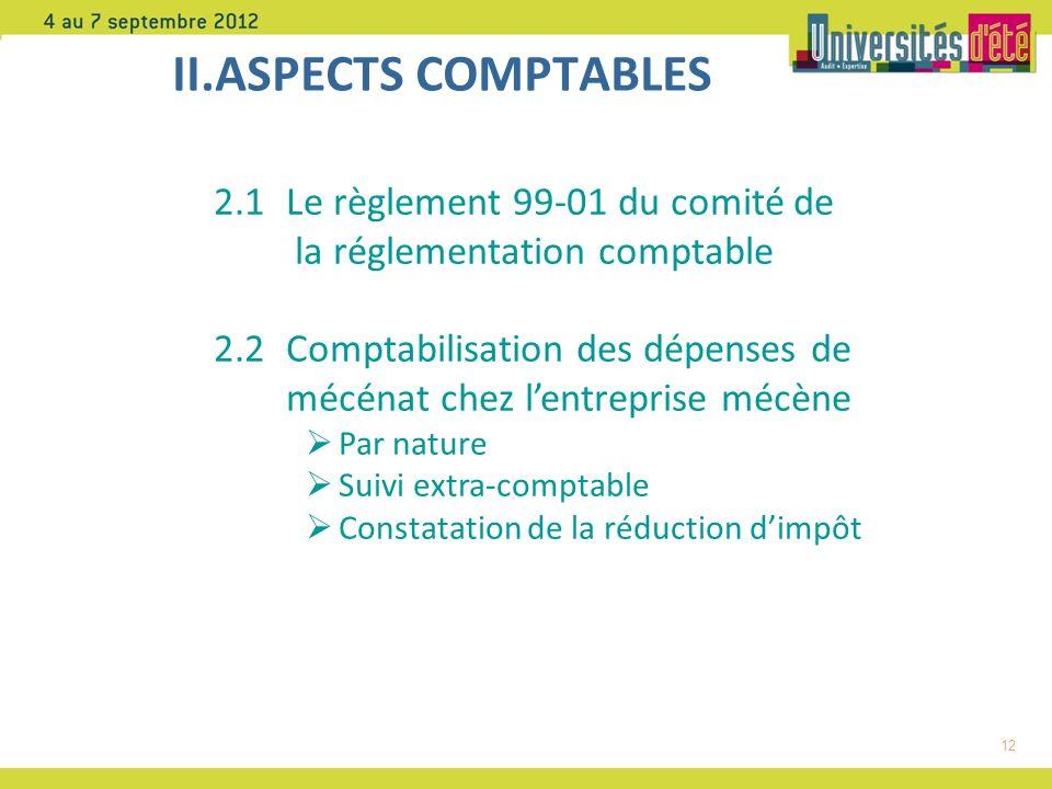II.ASPECTS COMPTABLES 2.1 Le règlement 99-01 du comité de la réglementation comptable.
