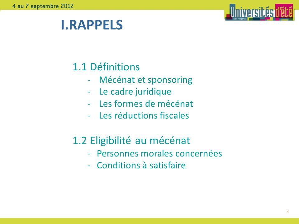 I.RAPPELS 1.1 Définitions 1.2 Eligibilité au mécénat
