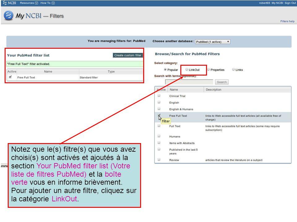 Notez que le(s) filtre(s) que vous avez choisi(s) sont activés et ajoutés à la section Your PubMed filter list (Votre liste de filtres PubMed) et la boîte verte vous en informe brièvement.